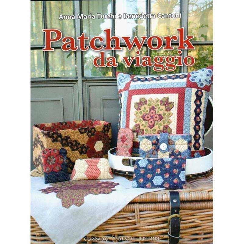Libro Patchwork - Patchwork da Viaggio di Anna Maria Turchi e Benedetta Cantoni - 1